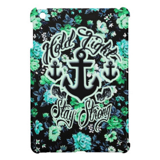 Hold Tight Stay strong rockabilly nautical floral Cover For The iPad Mini