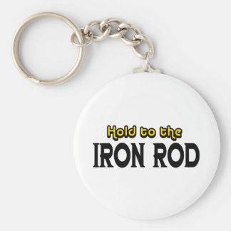Hold to the Iron Rod Basic Round Button Keychain
