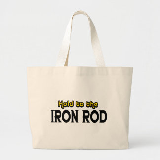 Hold to the Iron Rod Large Tote Bag