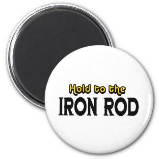 Hold to the Iron Rod Fridge Magnets
