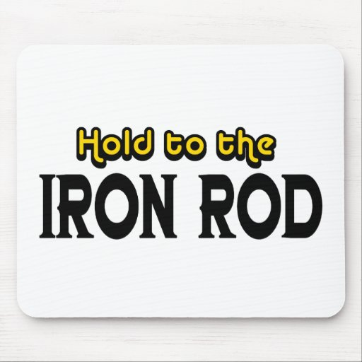 Hold to the Iron Rod Mouse Pad