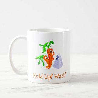 Hold Up! Wait! Coffee Mug
