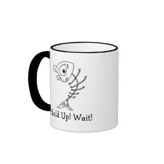 Hold Up! Wait! Ringer Coffee Mug