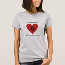 Hold you in my heart T-Shirt