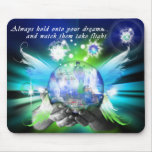 Hold Your Dreams Mouse Pad