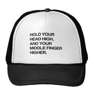 HOLD YOUR HEAD HIGH AND YOUR MIDDLE FINGER HIGHER. TRUCKER HAT
