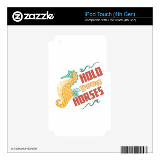 Hold Your Horses Decals For iPod Touch 4G