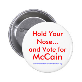 Hold Your Nose...and Vote for, McCain Pinback Button