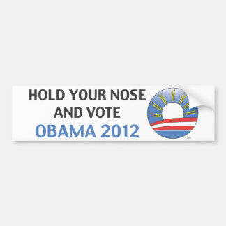 Hold Your Nose And Vote Obama 2012 Bumper Sticker