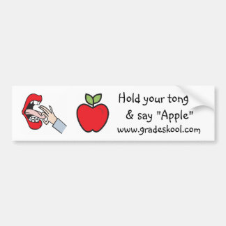 """Hold your tongue & say """"Apple"""" Bumper Sticker"""