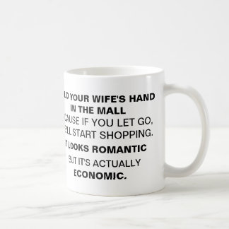 HOLD YOUR WIFE'S HAND IN THE MALL COFFEE MUG