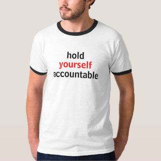 hold yourself accountable T-Shirt