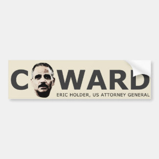 Holder Is A Coward Bumper Sticker