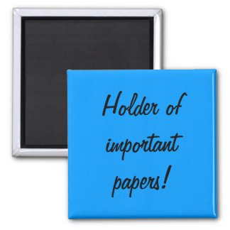 Holder of important papers! 2 inch square magnet