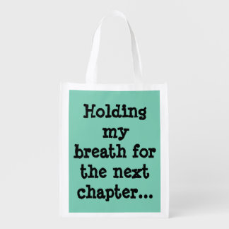 Holding my breath for the next chapter... grocery bag
