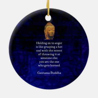 Holding On To Anger Inspirational Buddha Quote Ceramic Ornament