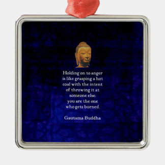 Holding On To Anger Inspirational Buddha Quote Metal Ornament