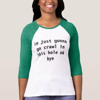 hole dweller T-Shirt