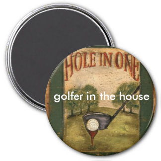 Hole-in-One-Posters[1], golfer in the house Magnet