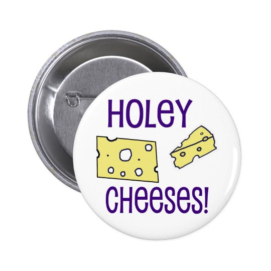 Holey Cheeses! Pinback Button