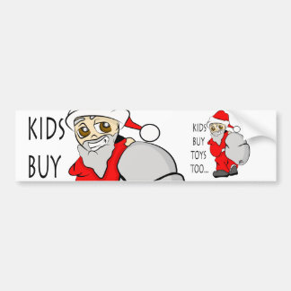 Holiday Christmas Kids Buy Toys Too Bumper Sticker