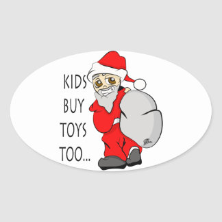 Holiday Christmas Kids Buy Toys Too Oval Sticker
