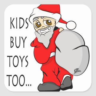Holiday Christmas Kids Buy Toys Too Square Sticker