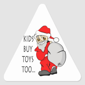 Holiday Christmas Kids Buy Toys Too Triangle Sticker