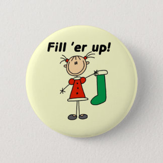 Holiday Fill 'er Up Tshirts and Gifts Button