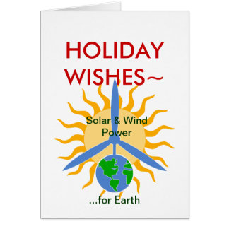 HOLIDAY WISHES~ Solar&WindPower Card