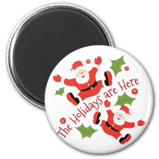 Holidays Are Here Magnet