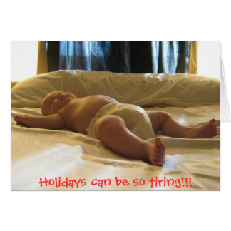 Holidays can be so tiring! card