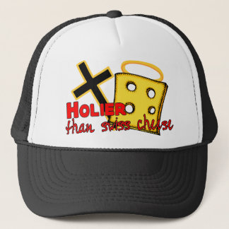 Holier Than Swiss Cheese Trucker Hat