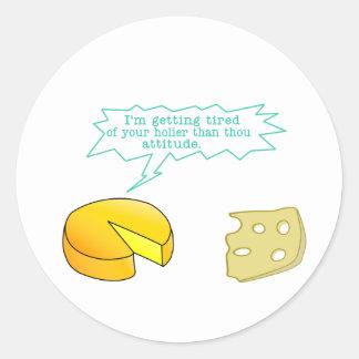 Holier Than Thou Attitude Cheese Classic Round Sticker