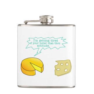 Holier Than Thou Attitude Cheese Flask