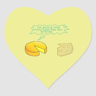 Holier Than Thou Attitude Cheese Heart Sticker