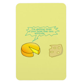 Holier Than Thou Attitude Cheese Rectangle Magnet
