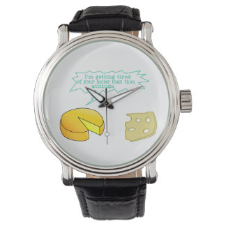 Holier Than Thou Attitude Cheese Wrist Watch