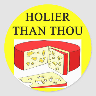 holier than thou swiss cheese joke classic round sticker