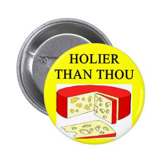 holier than thou swiss cheese joke pinback button