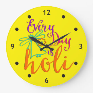 holiES - Every Day is Holi + your backgr. & ideas Large Clock