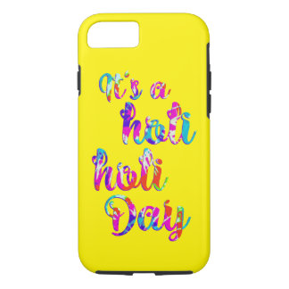 holiES - IT'S A HOLI  DAY + your backgr. iPhone 7 Case