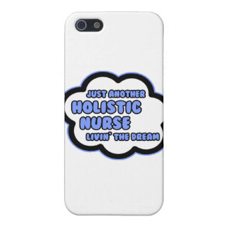 Holistic Nurse .. Livin' The Dream Cases For iPhone 5