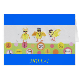 HOLLA AT MY PEEPS! CARD