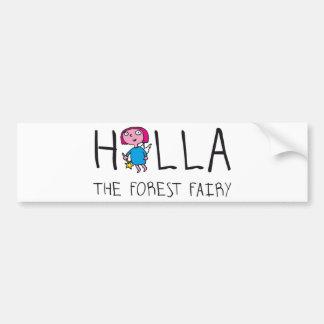 holla the forest fairy - holla the Waldfee Bumper Sticker