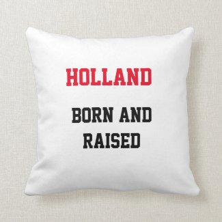 Holland Born and Raised Throw Pillow