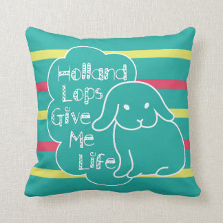 Holland Lops Give Me Life Custom Color Pillow