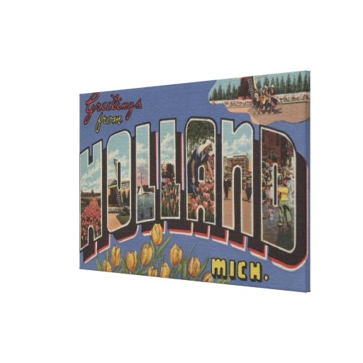 Holland, Michigan - Large Letter Scenes 2 Stretched Canvas Prints