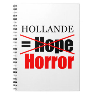 Hollande Not Hope = Horror - Notebook