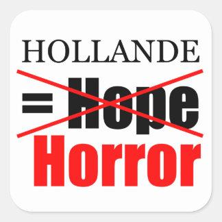 Hollande Not Hope = Horror - Square Sticker